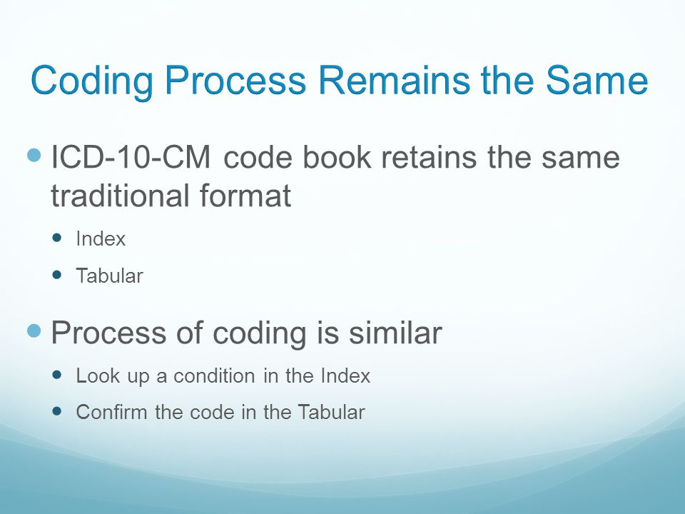 Coding Process Remains the Same