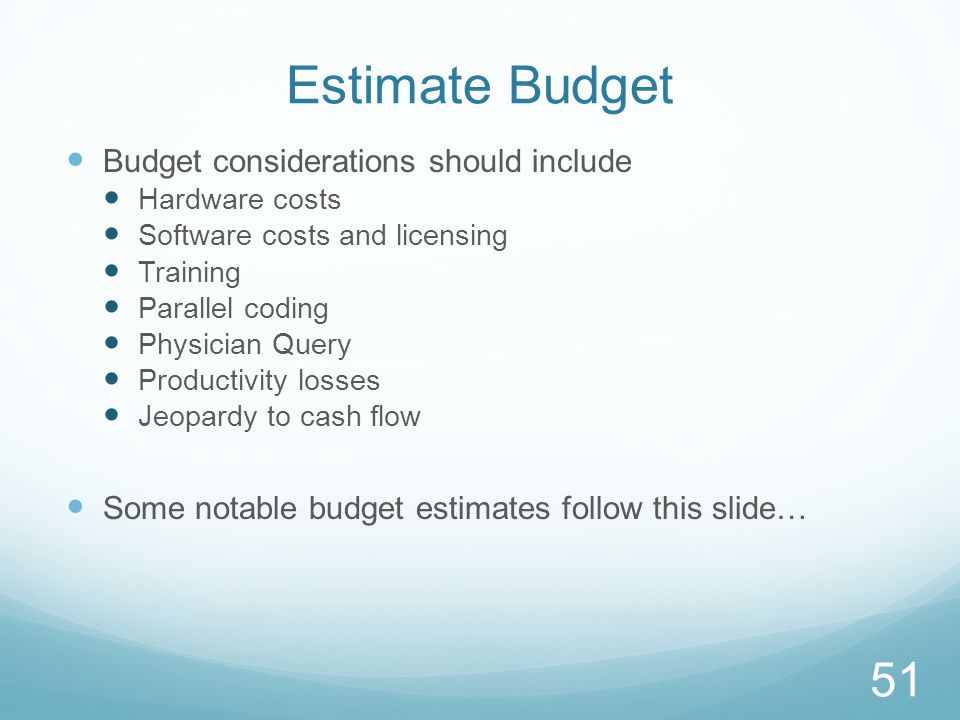 Estimate Budget Budget considerations should include