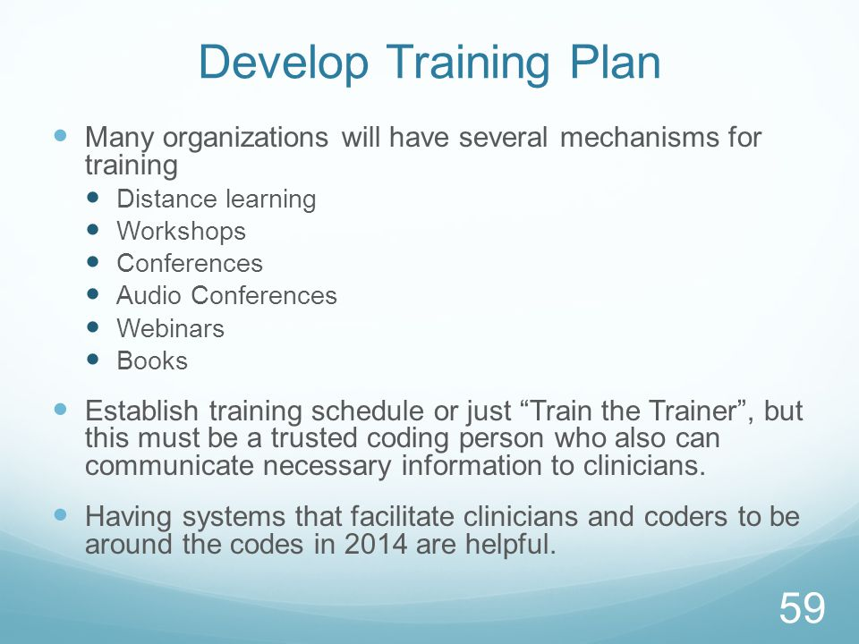 Develop Training Plan Many organizations will have several mechanisms for training. Distance learning.