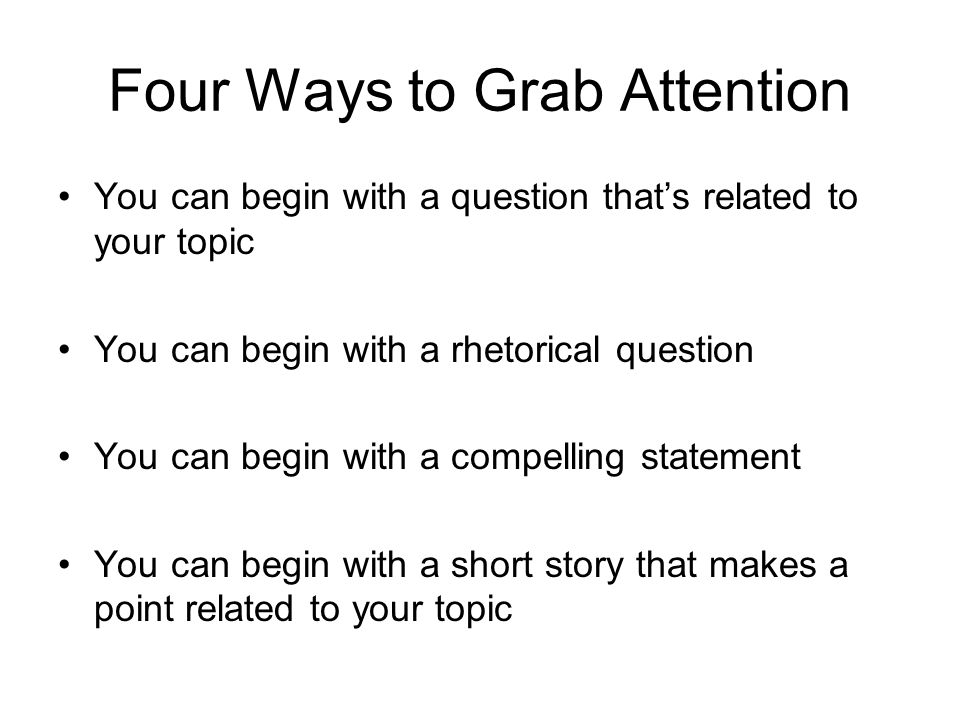 Four Ways to Grab Attention