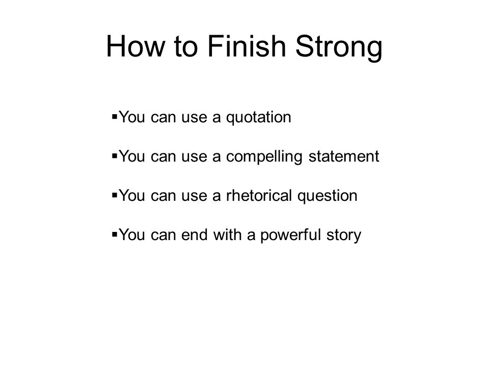 How to Finish Strong You can use a quotation