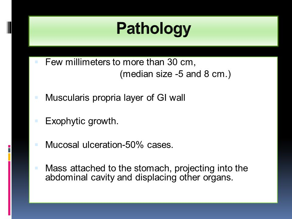 Pathology Few millimeters to more than 30 cm,