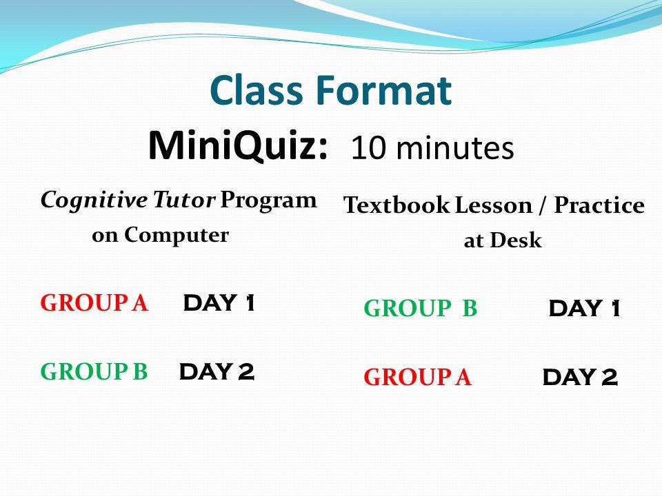 Class Format MiniQuiz: 10 minutes