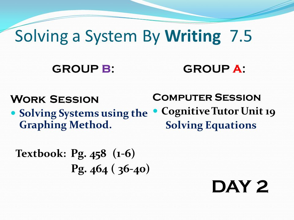 Solving a System By Writing 7.5