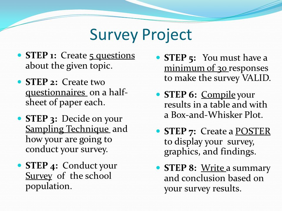Survey Project STEP 1: Create 5 questions about the given topic.