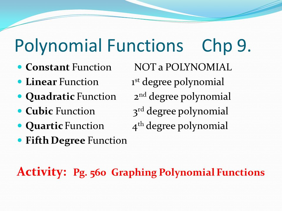 Polynomial Functions Chp 9.