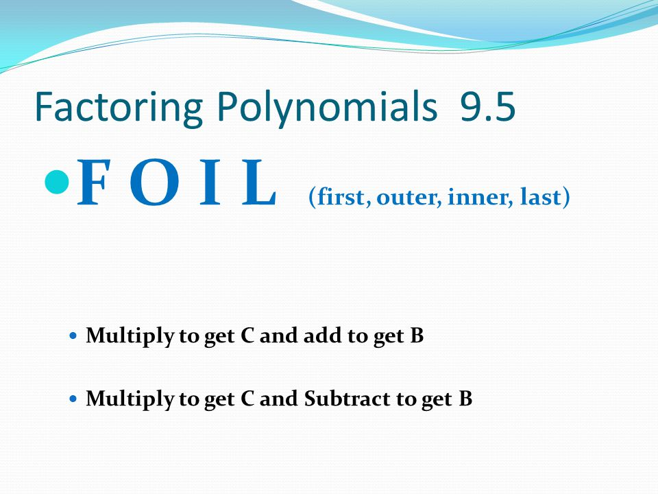 Factoring Polynomials 9.5