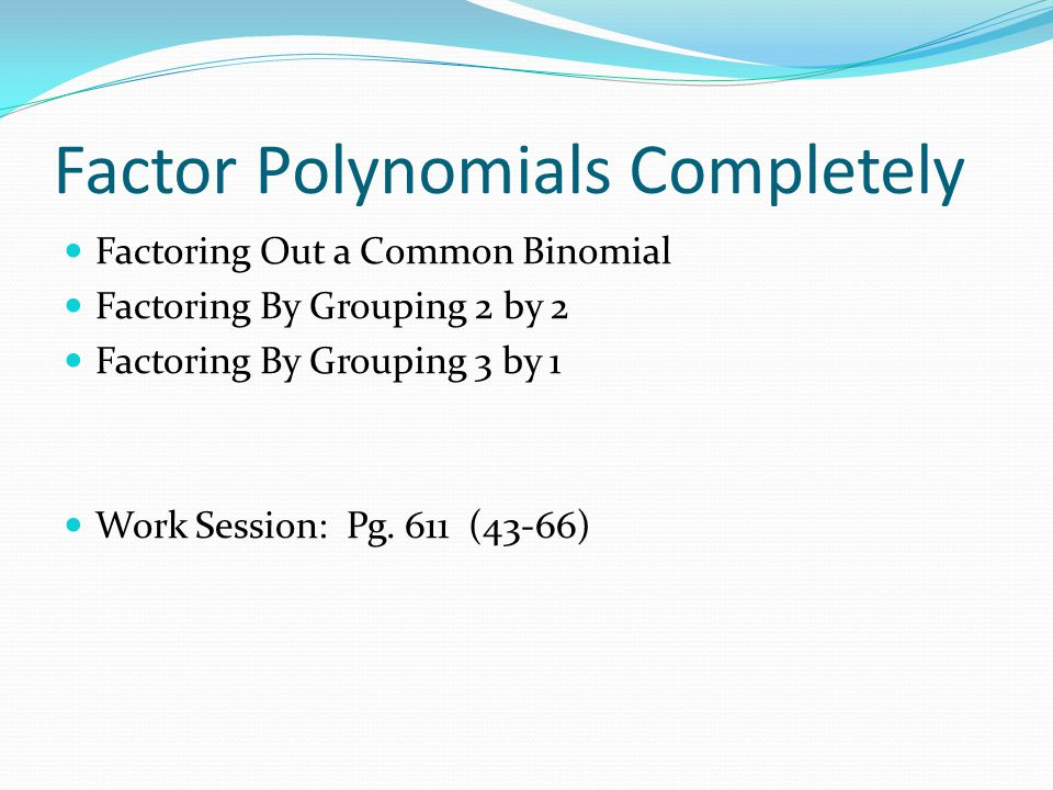 Factor Polynomials Completely
