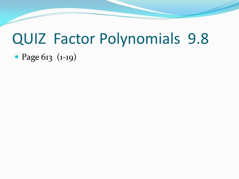 QUIZ Factor Polynomials 9.8