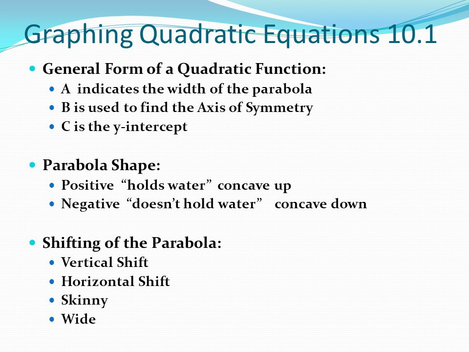Graphing Quadratic Equations 10.1