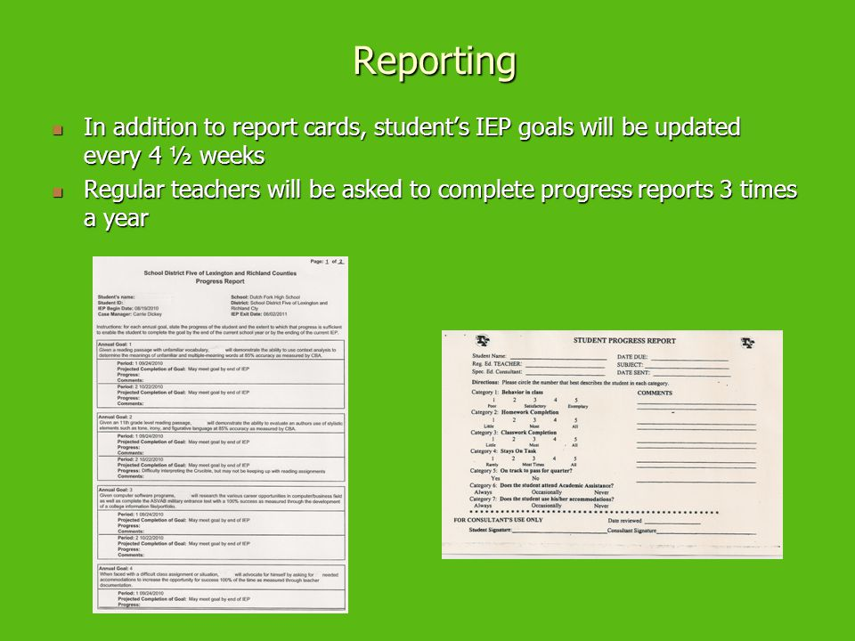 Reporting In addition to report cards, student's IEP goals will be updated every 4 ½ weeks.