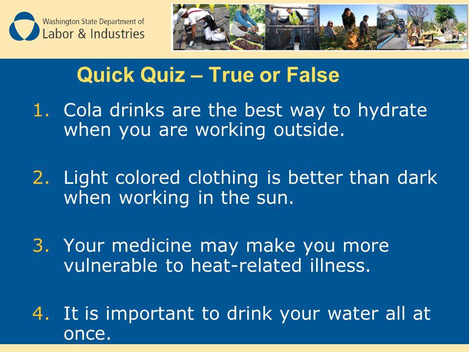 Quick Quiz – True or False