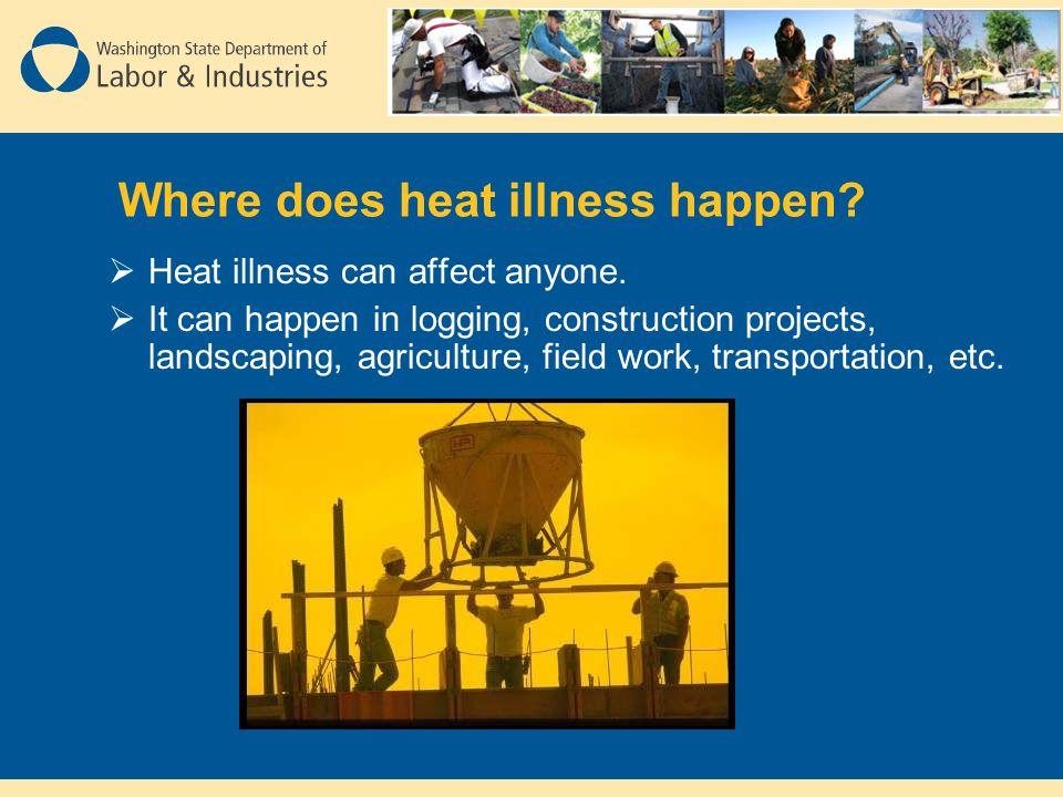 Where does heat illness happen