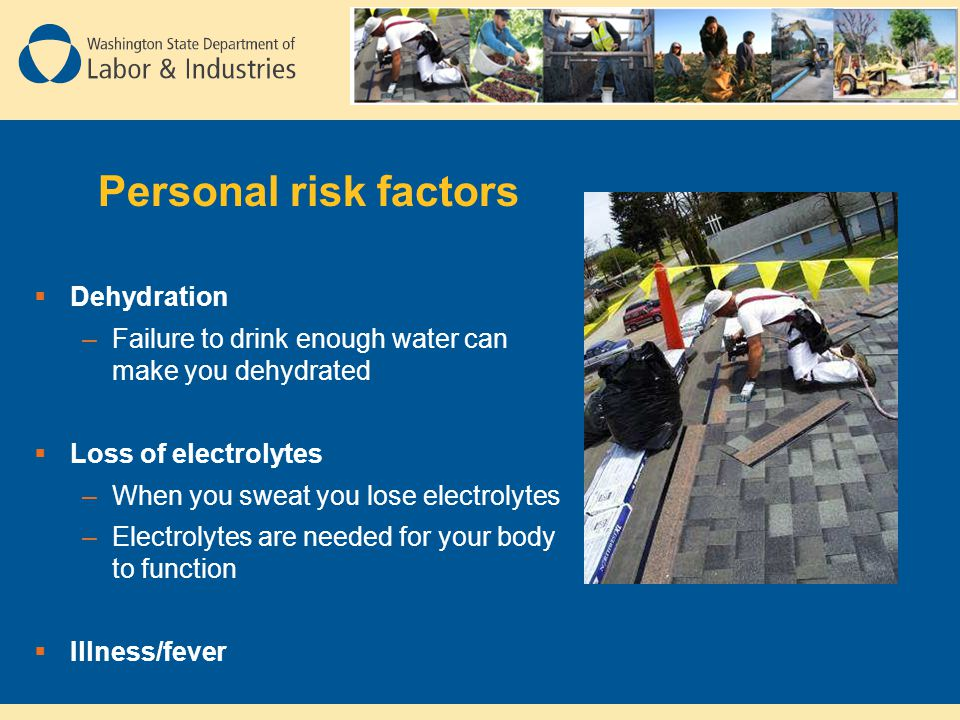 Personal risk factors Dehydration