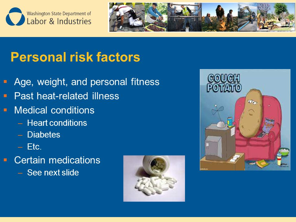 Personal risk factors Age, weight, and personal fitness
