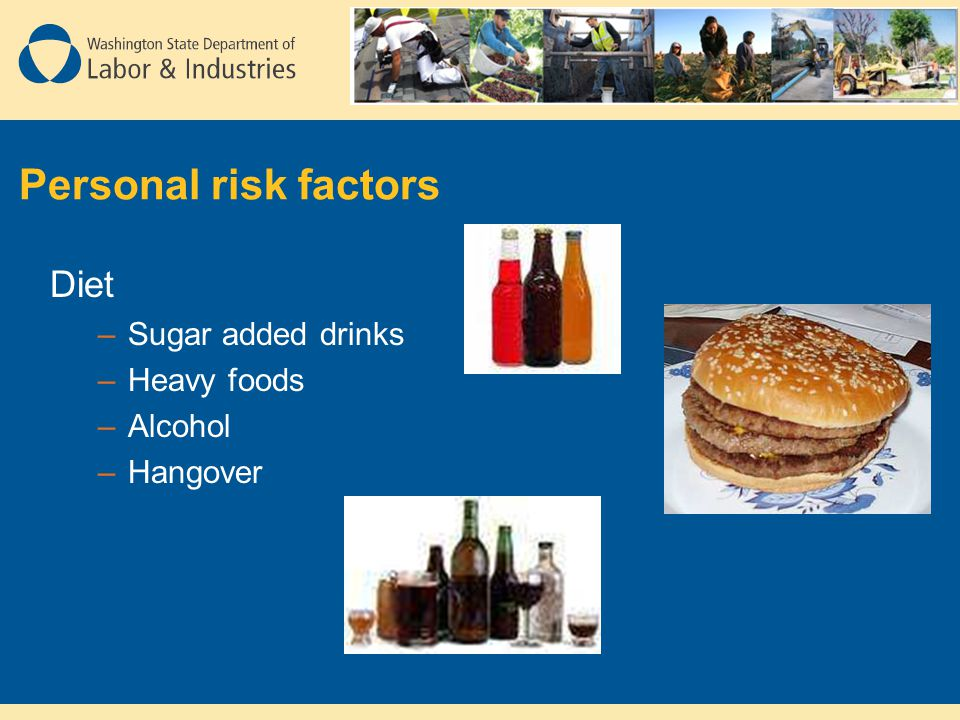 Diet Personal risk factors Sugar added drinks Heavy foods Alcohol