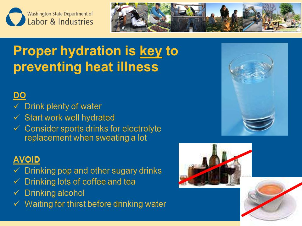 Proper hydration is key to preventing heat illness