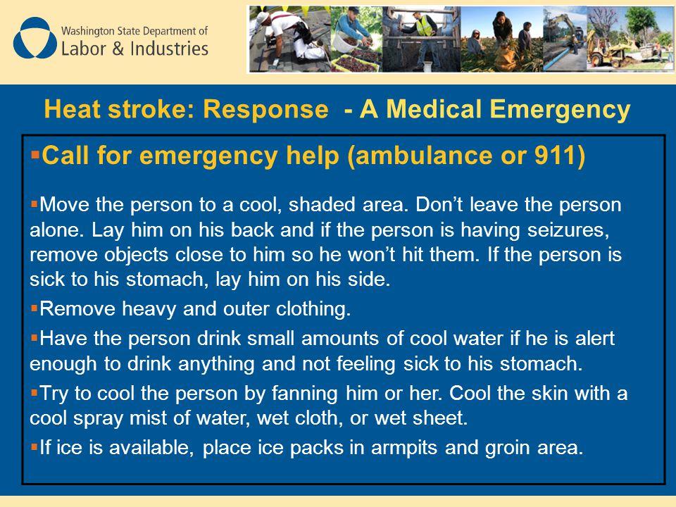 Heat stroke: Response - A Medical Emergency