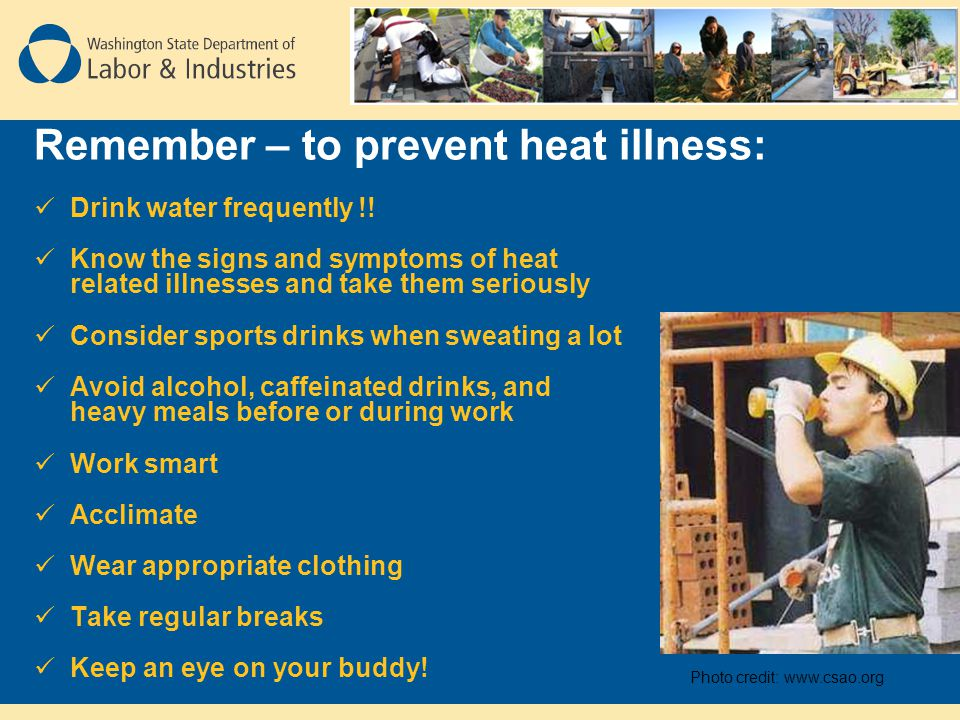 Remember – to prevent heat illness: