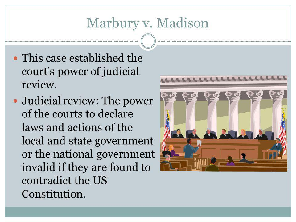 Marbury v. Madison This case established the court's power of judicial review.