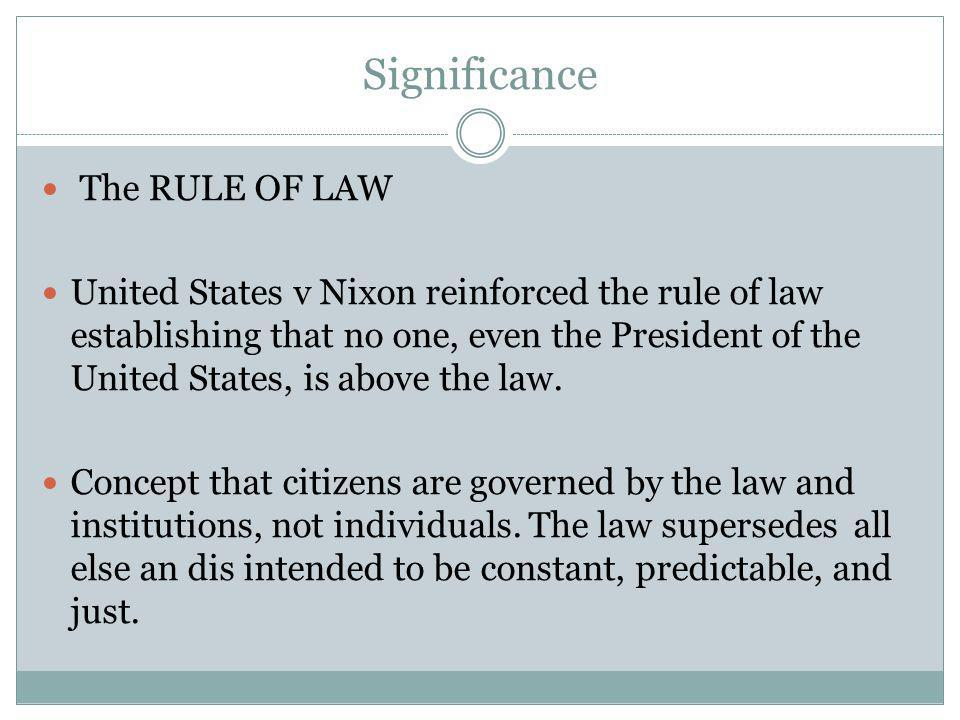 Significance The RULE OF LAW