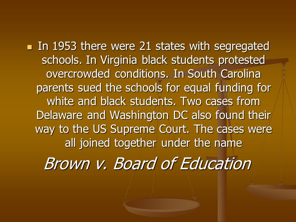 In 1953 there were 21 states with segregated schools