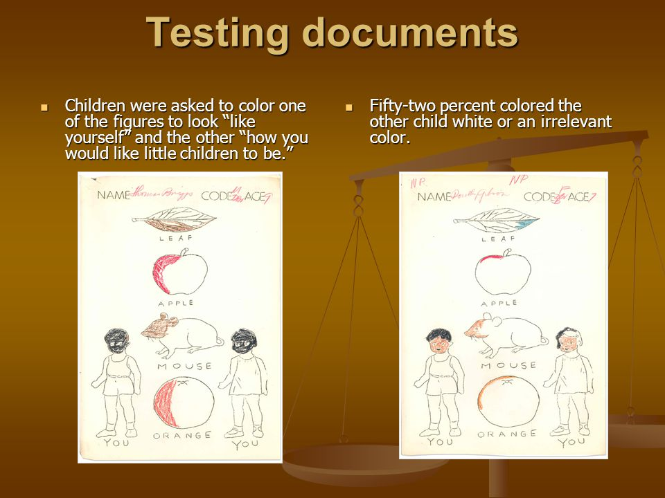 Testing documents Children were asked to color one of the figures to look like yourself and the other how you would like little children to be.