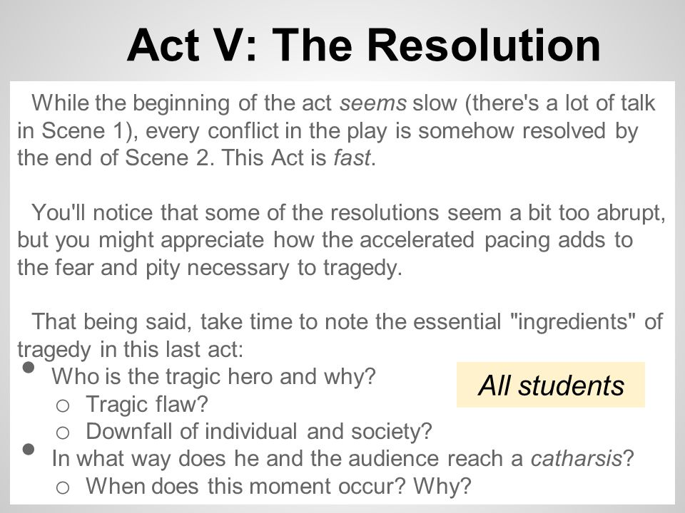 Act V: The Resolution All students
