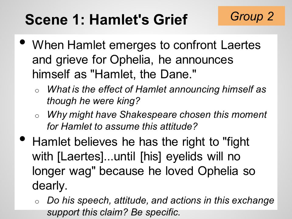 Scene 1: Hamlet s Grief Group 2