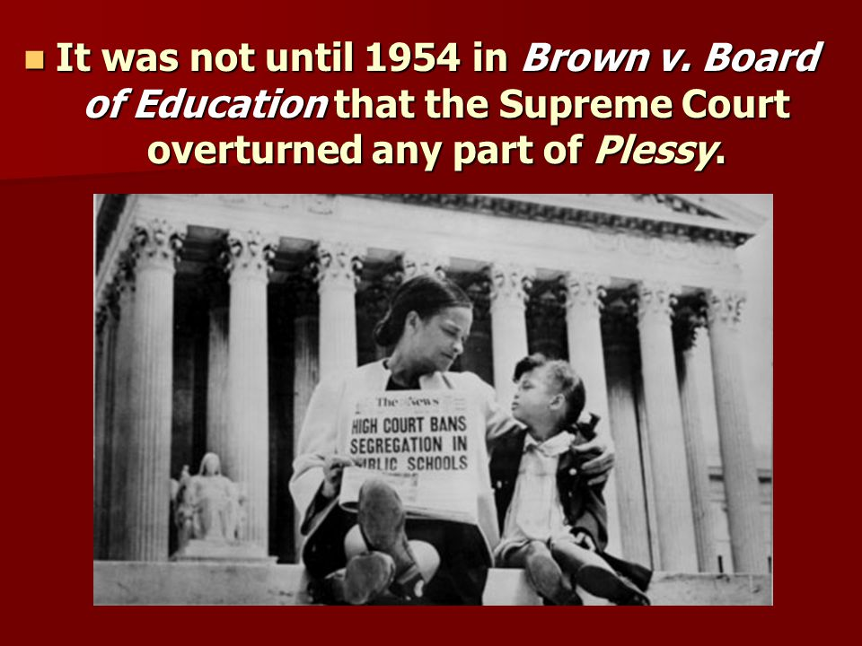 It was not until 1954 in Brown v