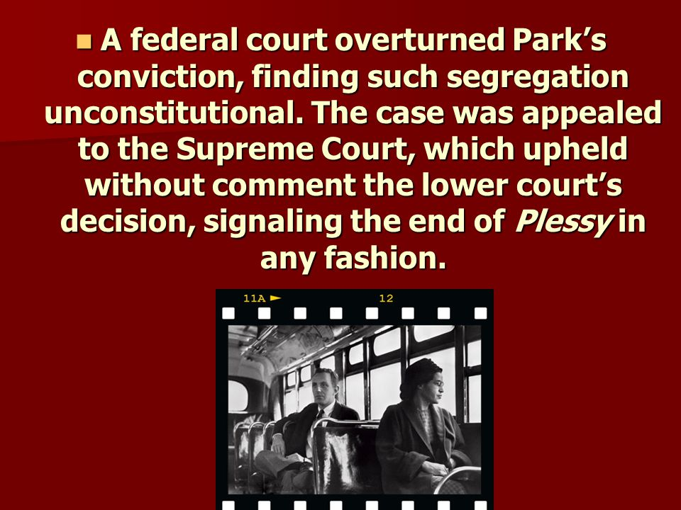 A federal court overturned Park's conviction, finding such segregation unconstitutional.
