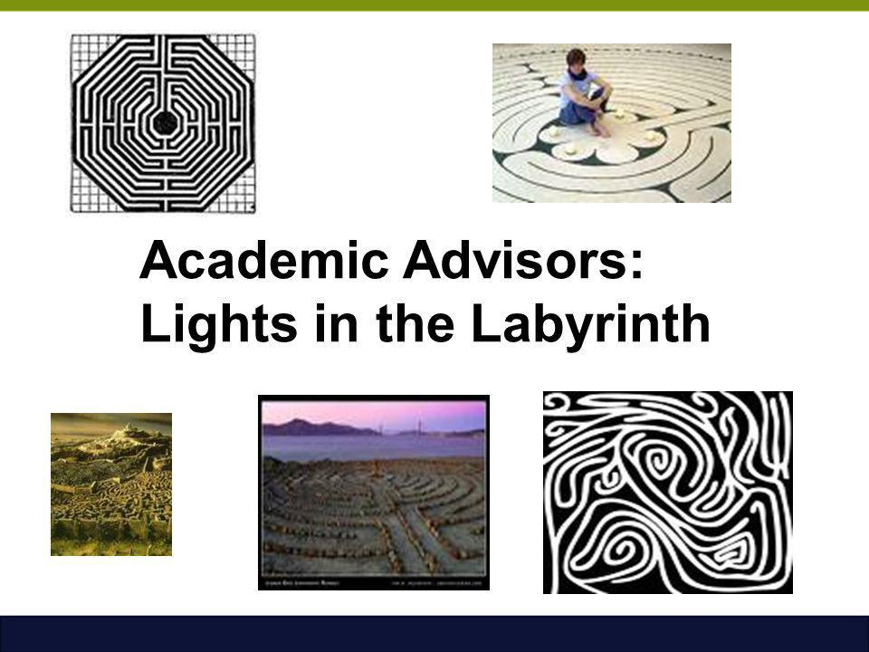 Academic Advisors: Lights in the Labyrinth