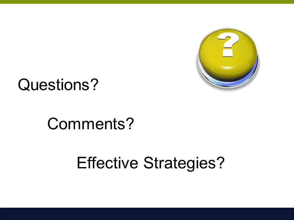 Questions Comments Effective Strategies