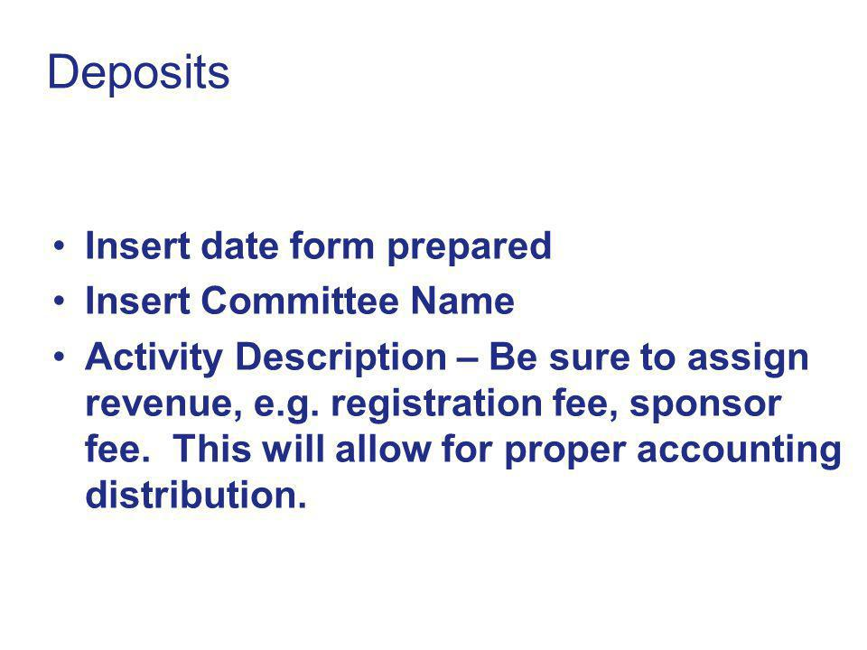 Deposits Insert date form prepared Insert Committee Name