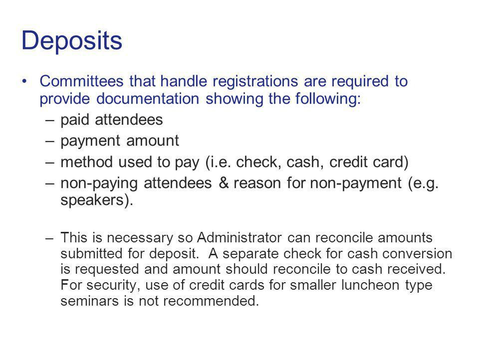 Deposits Committees that handle registrations are required to provide documentation showing the following:
