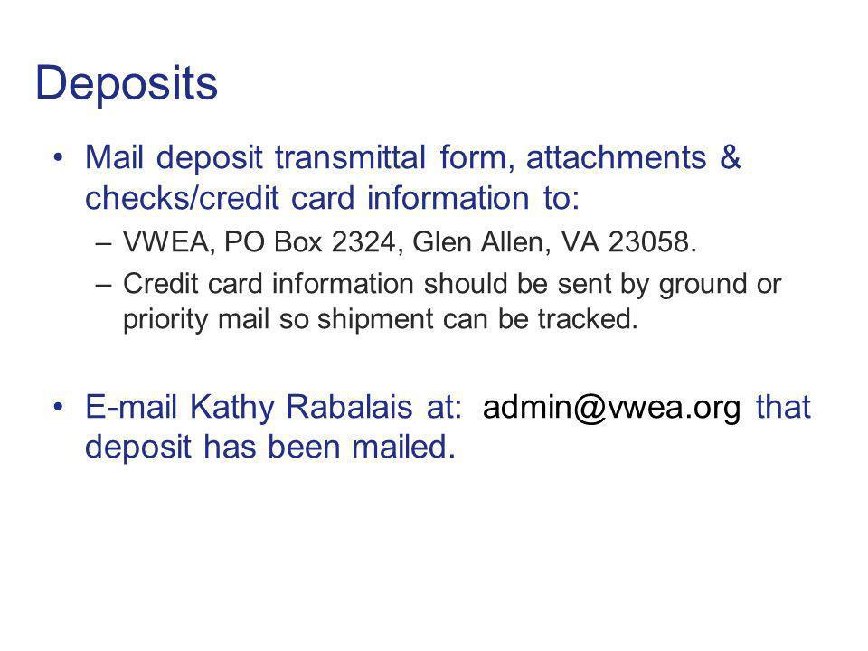 Deposits Mail deposit transmittal form, attachments & checks/credit card information to: VWEA, PO Box 2324, Glen Allen, VA 23058.