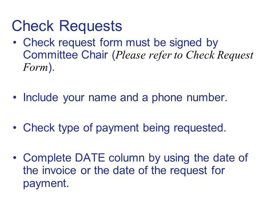 Check Requests Check request form must be signed by Committee Chair (Please refer to Check Request Form).