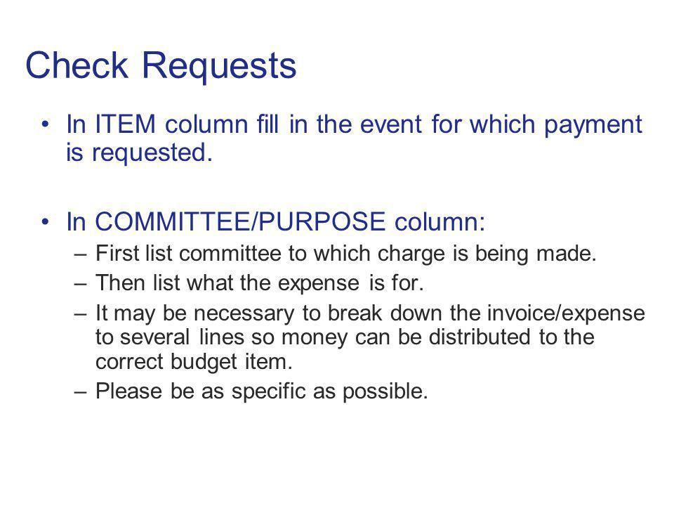 Check Requests In ITEM column fill in the event for which payment is requested. In COMMITTEE/PURPOSE column: