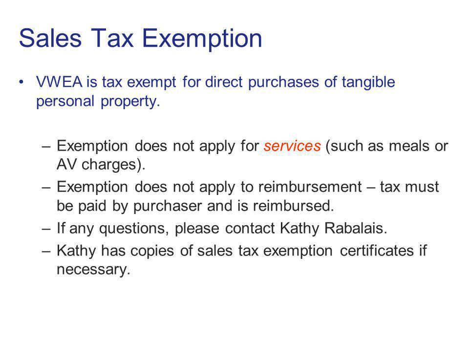 Sales Tax Exemption VWEA is tax exempt for direct purchases of tangible personal property.