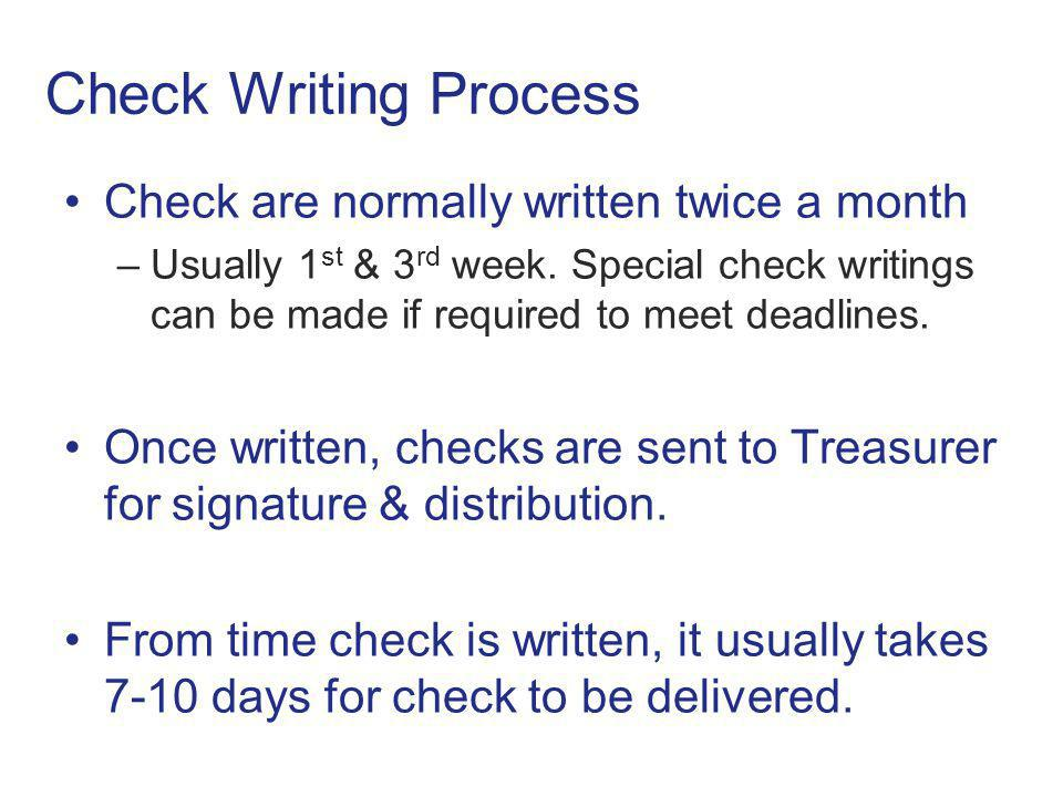 Check Writing Process Check are normally written twice a month