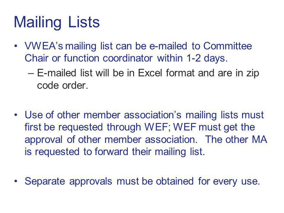 Mailing Lists VWEA's mailing list can be e-mailed to Committee Chair or function coordinator within 1-2 days.