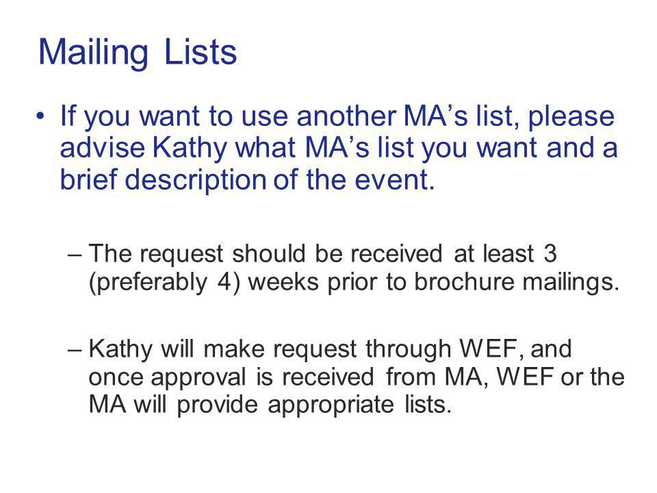 Mailing Lists If you want to use another MA's list, please advise Kathy what MA's list you want and a brief description of the event.