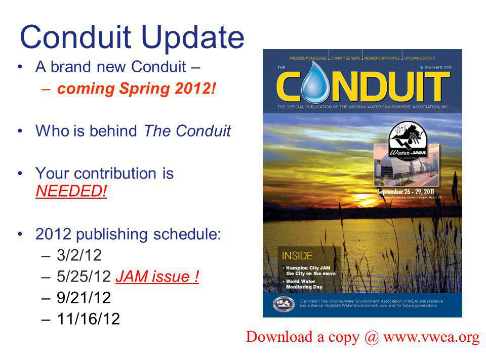 Conduit Update A brand new Conduit – coming Spring 2012!