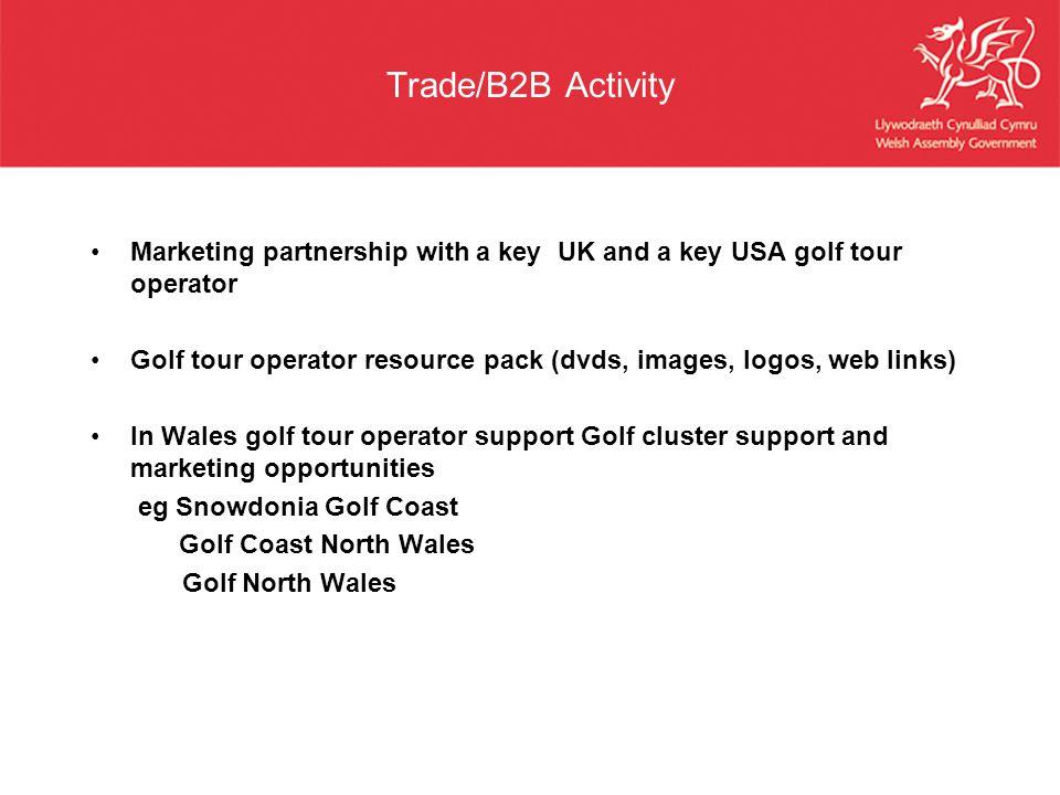Trade/B2B Activity Marketing partnership with a key UK and a key USA golf tour operator.