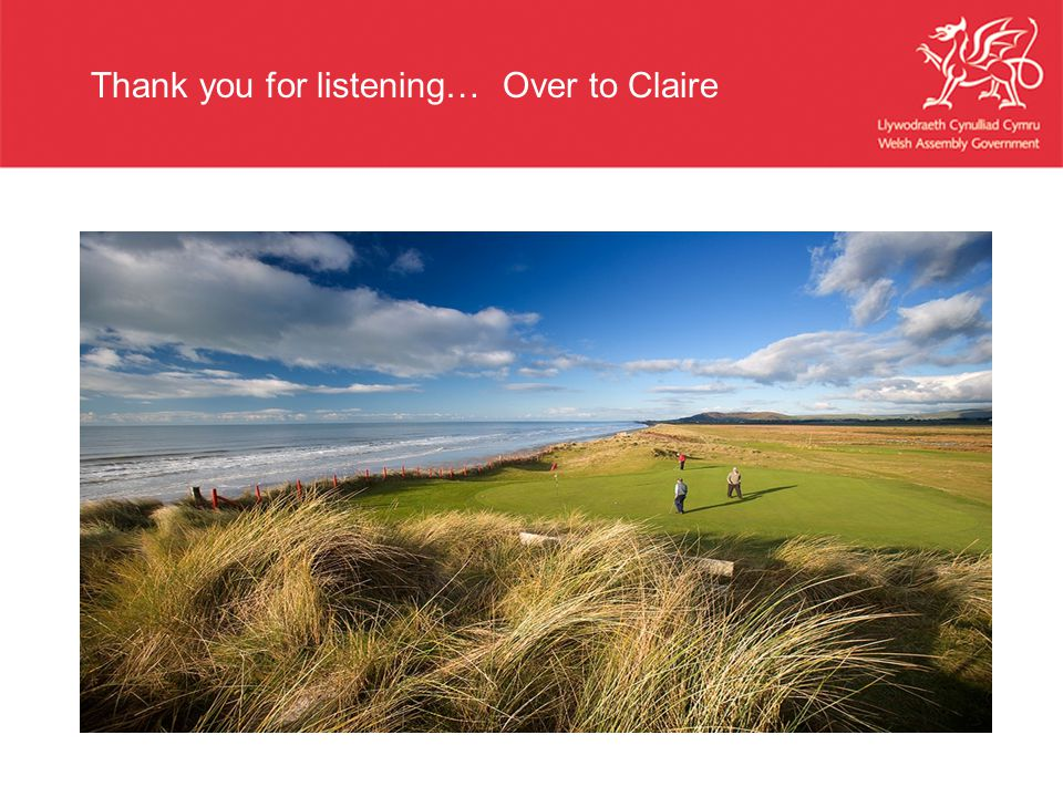 Thank you for listening… Over to Claire