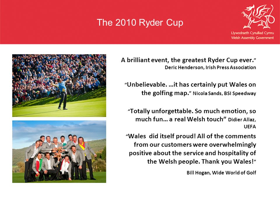 The 2010 Ryder Cup A brilliant event, the greatest Ryder Cup ever. Deric Henderson, Irish Press Association.