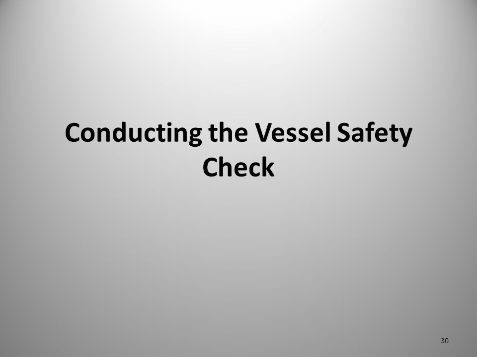 Conducting the Vessel Safety Check