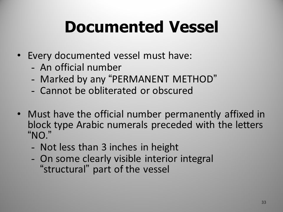 Documented Vessel Every documented vessel must have: