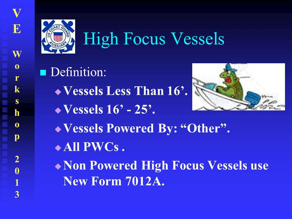 High Focus Vessels Definition: Vessels Less Than 16'.