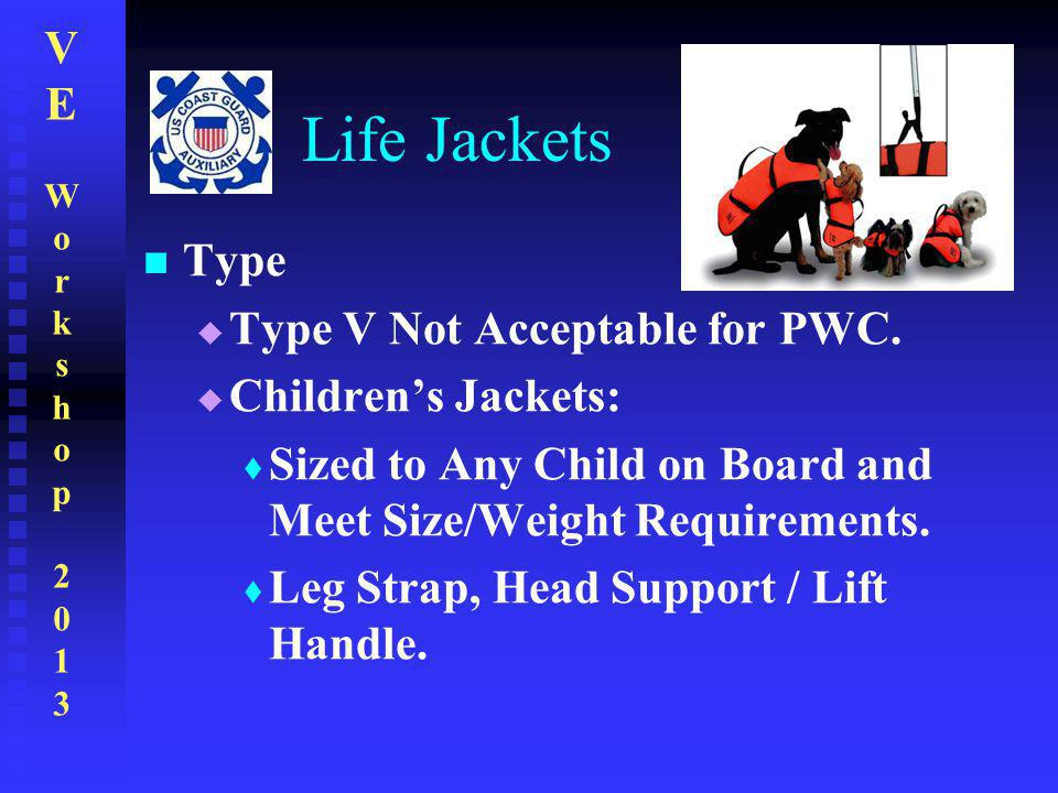 Life Jackets Type Type V Not Acceptable for PWC. Children's Jackets: